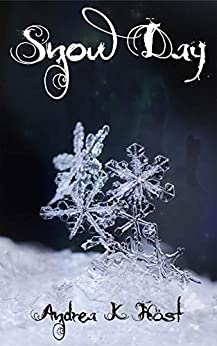 Snow Day (Touchstone Book 6) by [Höst, Andrea K]