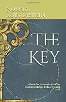 The Key: A book for those who seek the balance between body, mind and spirit