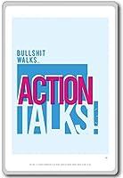 Bullsh*t Walks Action Talks - motivational inspirational quotes fridge magnet - 蜀キ阡オ蠎ォ逕ィ繝槭げ繝阪ャ繝
