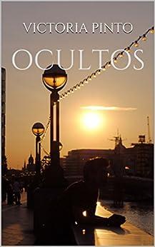 OCULTOS (Spanish Edition) by [Pinto, Victoria]