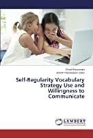 Self-Regularity Vocabulary Strategy Use and Willingness to Communicate