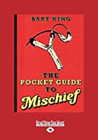 The Pocket Guide to Mischief (Large Print 16pt)