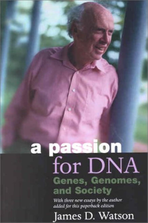 潮冒険極貧A Passion for DNA: Genes, Genomes, and Society (Science & Society)