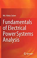 Fundamentals of Electrical Power Systems Analysis