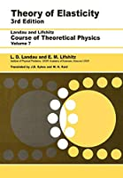 Theory of Elasticity: Volume 7 (Theoretical Physics)