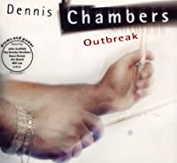 Outbreak by Dennis Chambers (2007-10-23)