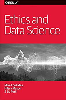 Ethics and Data Science by [Loukides, Mike, Mason, Hilary, Patil, DJ]