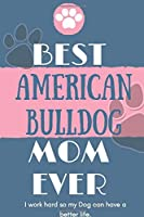 Best  American Bulldog Mom Ever Notebook  Gift: Lined Notebook  / Journal Gift, 120 Pages, 6x9, Soft Cover, Matte Finish