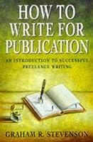 How To Write For PUBLICATION (Arrow business books)