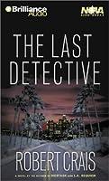 The Last Detective (Elvis Cole Novels)
