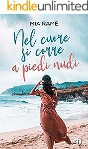 Nel cuore si corre a piedi nudi (Italian Edition)