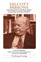 Talcott Parsons on Institutions and Social Evolution: Selected Writings (Heritage of Sociology Series) by Talcott Parsons(1985-04-15)