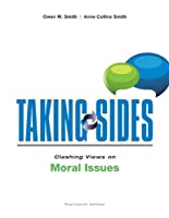 Taking Sides: Clashing Views on Moral Issues (Taking Sides Clashing Views on Moral Issues)