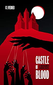 Castle of Blood (Warhammer Horror) by [Werner, C L]