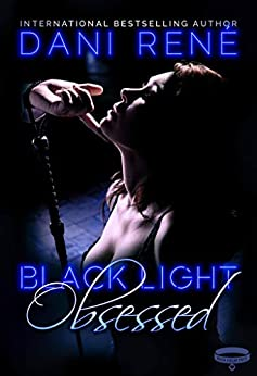 Black Light: Obsessed (Black Light Series Book 9) by [René, Dani]