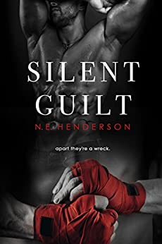 Silent Guilt: Romantic Suspense Duet, Book 2 (The Silent Series) by [Henderson, N. E.]
