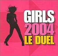 Girls 2004 : Le Duel