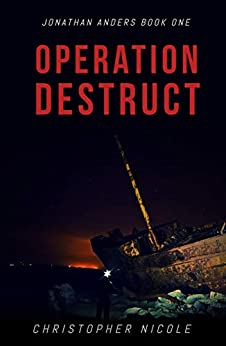 Operation Destruct (Jonathan Anders Book 1) by [Nicole, Christopher]