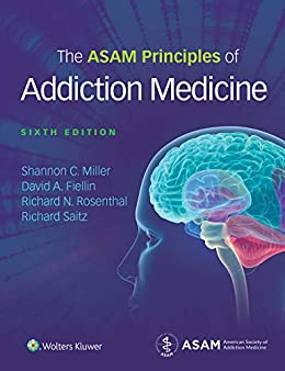 The ASAM Principles of Addiction Medicine by [Miller, Shannon]