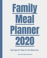 Family Meal Planner 2020 - One Page Per Week For The Whole Year.: 52 Pages. 7.5 x 9.25 Inches.