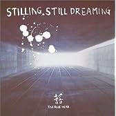 STILLING,STILL DREAMING