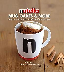 Nutella Mug Cakes and More by [Black, Keda]