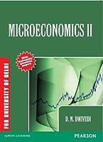 Microeconomics: Volume II: For University of Delhi