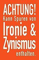 Achtung kann Spuren von Ironie: Notizbuch A5 kariert I Agenda Journal I gebunden I 120 Seiten Karo I Softcover I matt I Geschenkidee