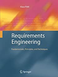 Requirements Engineering: Fundamentals, Principles, and Techniques (Fundamentals Principles and Te)