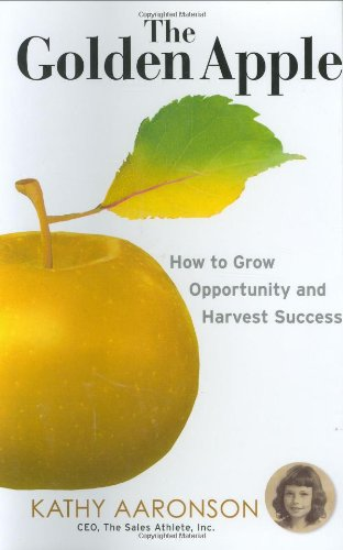 Download The Golden Apple: How to Grow Opportunity and Harvest Success 047177782X