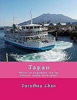 Japan: Photos of Kagoshima and the Volcanic Island Sakurajima!