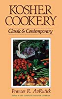 Kosher Cookery: Classic and Contemporary