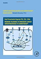 Breaking Tolerance to Pancreatic Cancer Unresponsiveness to Chemotherapy, Volume 5 (Cancer Sensitizing Agents for Chemotherapy)