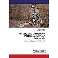 History and Disribution Patterns of African Mammals: Biogeography of African Mammals【洋書】 [並行輸入品]