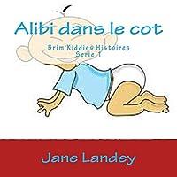 Alibi Dans Le Cot (Brim Kiddies Histoires)