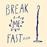 BREAK ME FAST Vol14