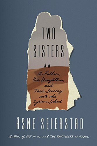 Two Sisters: A Father, His Daughters, and Their Journey into the Syrian Jihad