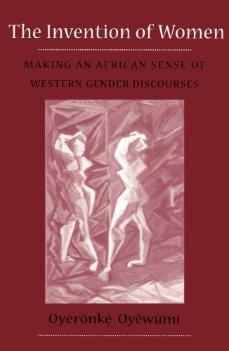 Download The Invention of Women: Making an African Sense of Western Gender Discourses 0816624410