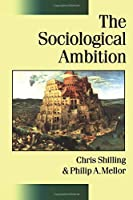 The Sociological Ambition: Elementary Forms of Social and Moral Life (Published in association with Theory, Culture & Society)
