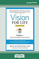 Vision for Life: 10 Steps to Natural Eyesight Improvement (Revised Edition) (16pt Large Print Edition)