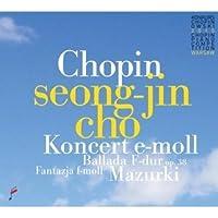 CHOPIN : PIANO CONCERTO NO.1, MAZURKAS, FANTASY, BALLADE NO.2
