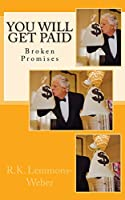 You Will Get Paid: Broken Promises (Aloud)