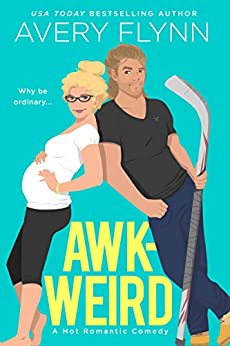 Awk-weird (Ice Knights Book 2) by [Flynn, Avery]
