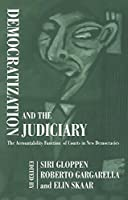 Democratization and the Judiciary: The Accountability Function of Courts in New Democracies (Democratization Studies) by Siri Gloppen Roberto Gargarella Elin Skaar(2004-07-28)