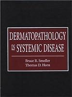 Dermatopathology in Systemic Diseases