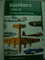 Bombers 1939-45 Patrol and Transport Aircraft