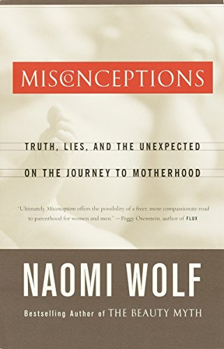 Download Misconceptions: Truth, Lies, and the Unexpected on the Journey to Motherhood 0385497458