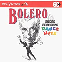 Bolero & Other Greatest Dance Hits