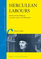 Herculean Labours: Erasmus and the Editing of St. Jerome's Letters in the Renaissance (Library of the Written Word)