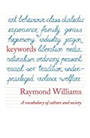 Keywords: A Vocabulary of Culture and Society by Raymond Williams(1988-02-25)